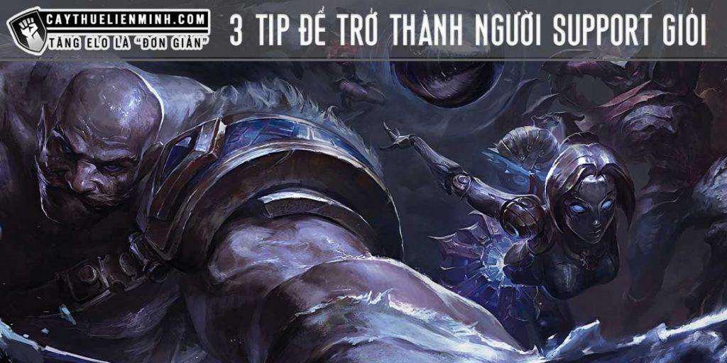 3 tip để trở thành người chơi Support giỏi